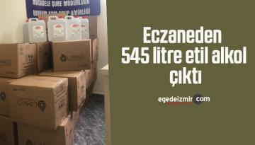 Eczaneden 545 litre etil alkol çıktı