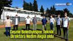 Çeşme Belediyespor Teknik Direktörü Nedim Akgül oldu