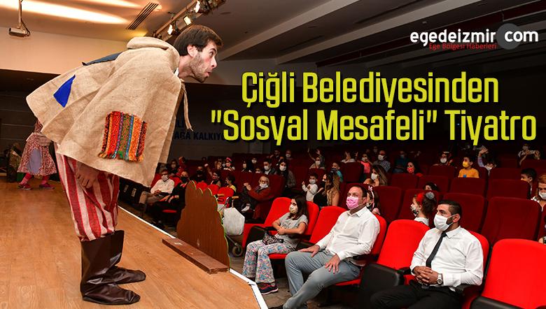 """Çiğli Belediyesinden """"sosyal mesafeli"""" tiyatro"""