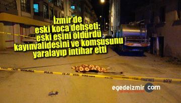 İzmir'de eski koca dehşeti: eski eşini öldürdü