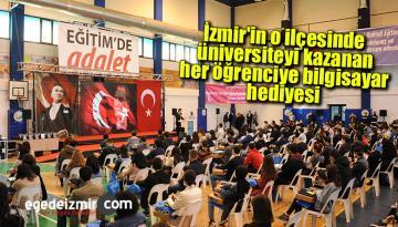 İzmir'in o ilçesinde üniversiteyi kazanan her öğrenciye bilgisayar hediyesi