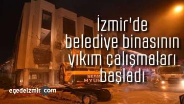 Depremde zarar gören İzmir'de belediye binasının yıkım çalışmaları başladı