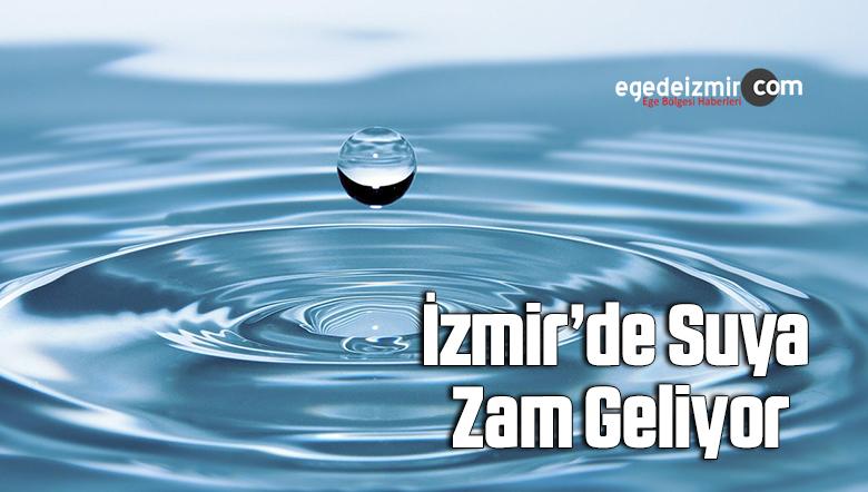 İzmir'de suya zam geliyor
