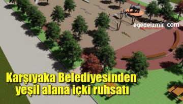 Karşıyaka Belediyesinden yeşil alana içki ruhsatı