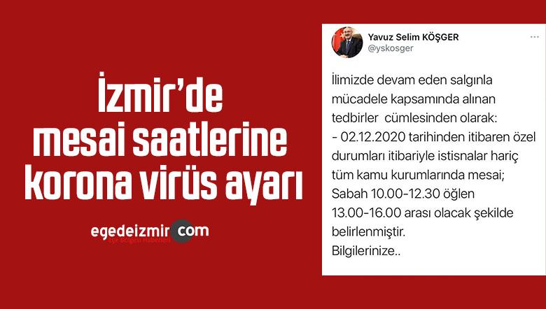 İzmir'de mesai saatlerine korona virüs ayarı