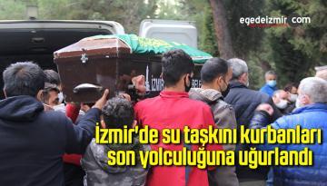 İzmir'de su taşkını kurbanları son yolculuğuna uğurlandı