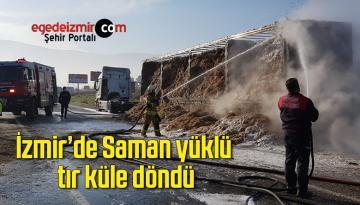 İzmir'in Tire ilçesinde Saman yüklü tır küle döndü