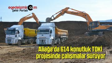 Aliağa'da 614 konutluk TOKİ projesinde çalışmalar sürüyor