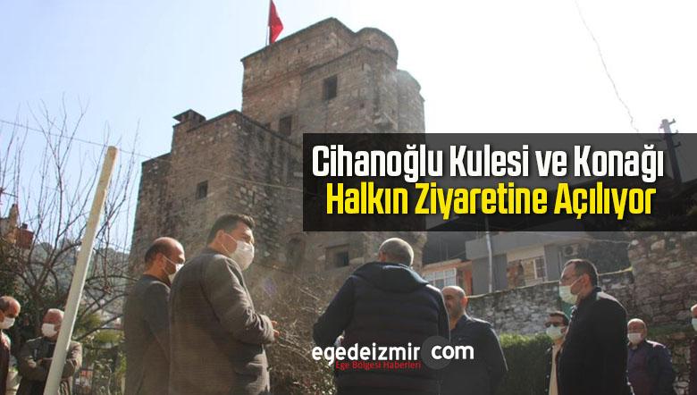 Cihanoğlu Kulesi ve Konağı Halkın Ziyaretine Açılıyor