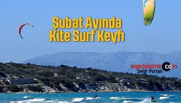 Çeşme'de Şubat Ayının Ortasında Kite Surf Keyfi…