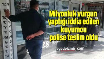 Milyonluk vurgun yaptığı iddia edilen kuyumcu polise teslim oldu