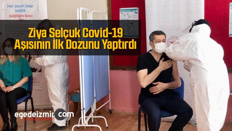 Milli Eğitim Bakanı Selçuk Covid-19 Aşısının İlk Dozunu Yaptırdı