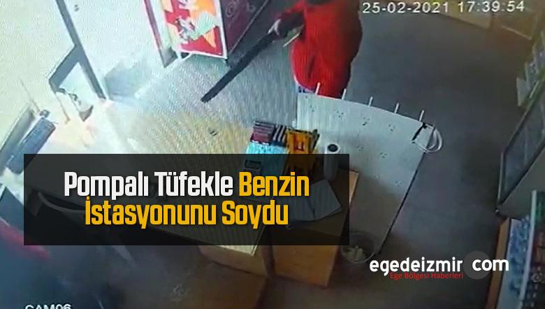 İzmir'de Pompalı Tüfek İle Benzin İstasyonunu Soydular