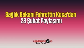 Sağlık Bakanı Fahrettin Koca'dan 28 Şubat Paylaşımı