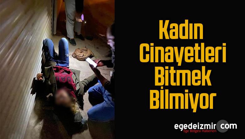 Sokak Ortasında Bıçaklanarak Öldürüldü, Kadın Cinayetleri Bitmiyor