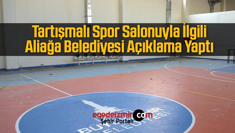 Spor Salonu İle İlgili Aliağa Belediyesi'nden Açıklama Yapıldı