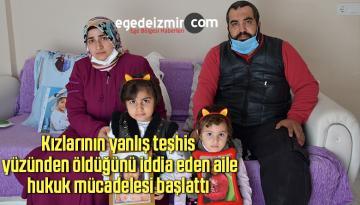 Kızlarının yanlış teşhis yüzünden öldüğünü iddia eden aile, hukuk mücadelesi başlattı
