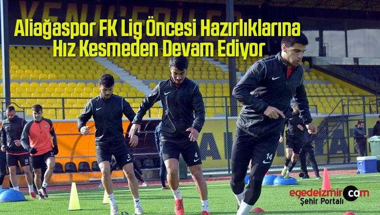 Aliağaspor FK Lig Öncesi Hazırlıklarına Hız Kesmeden Devam Ediyor
