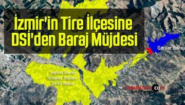 İzmir'in Tire İlçesine DSİ'den Baraj Müjdesi
