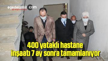 400 yataklı hastane inşaatı 7 ay sonra tamamlanıyor