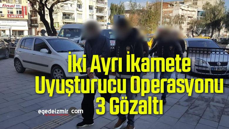 İki Ayrı İkamete Uyuşturucu Operasyonu, 3 Gözaltı