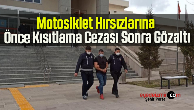 Motosiklet Hırsızlarına Önce Kısıtlama Cezası Sonra Gözaltı