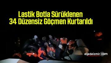 Lastik Botla Sürüklenen 34 Düzensiz Göçmen Kurtarıldı