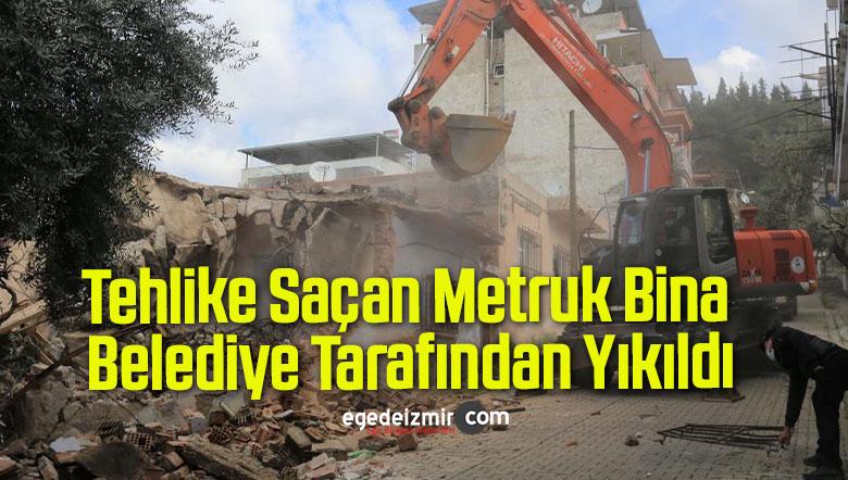 Tehlike Saçan Metruk Bina Belediye Tarafından Yıkıldı