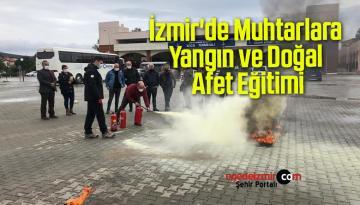 İzmir'de Muhtarlara Yangın ve Doğal Afet Eğitimi Verildi