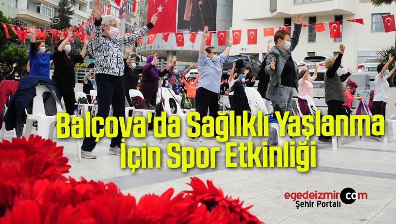 Balçova'da Sağlıklı Yaşlanma İçin Spor Etkinliği