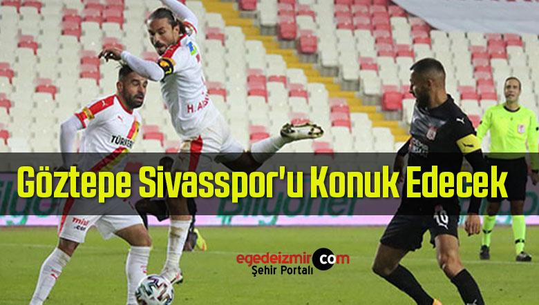 Süper Lig'in 31. Haftasında Göztepe Sivasspor'u Konuk Edecek