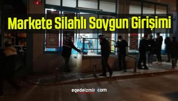 İzmir'de Markete Silahlı Soygun Girişimi
