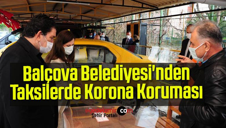 Balçova Belediyesi'nden Taksilerde Korona Koruması