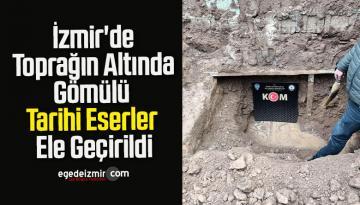 İzmir'de Toprağın Altında Gömülü Tarihi Eserler Ele Geçirildi