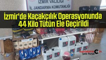 İzmir'de Kaçakçılık Operasyonunda 44 Kilo Tütün Ele Geçirildi