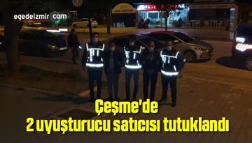 Çeşme'de 2 uyuşturucu satıcısı tutuklandı