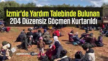 İzmir'de Yardım Talebinde Bulunan 204 Düzensiz Göçmen Kurtarıldı