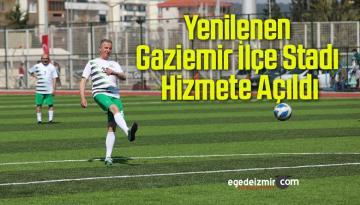 Yenilenen Gaziemir İlçe Stadı Hizmete Açıldı