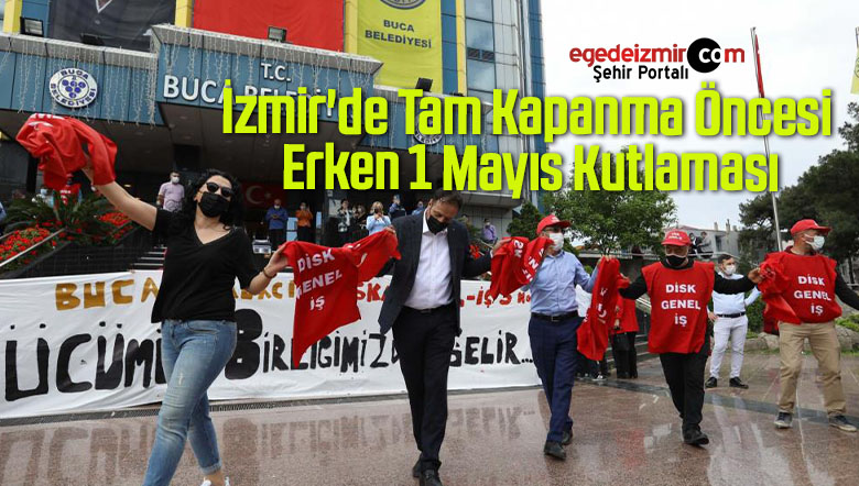 İzmir'de Tam Kapanma Öncesi Erken 1 Mayıs Kutlaması