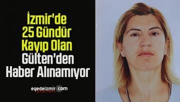 İzmir'de 25 Gündür Kayıp Olan Gülten'den Haber Alınamıyor