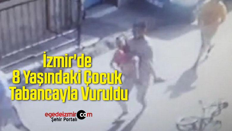 İzmir'de 8 Yaşındaki Çocuk Tabancayla Vuruldu: O Anlar Kamerada