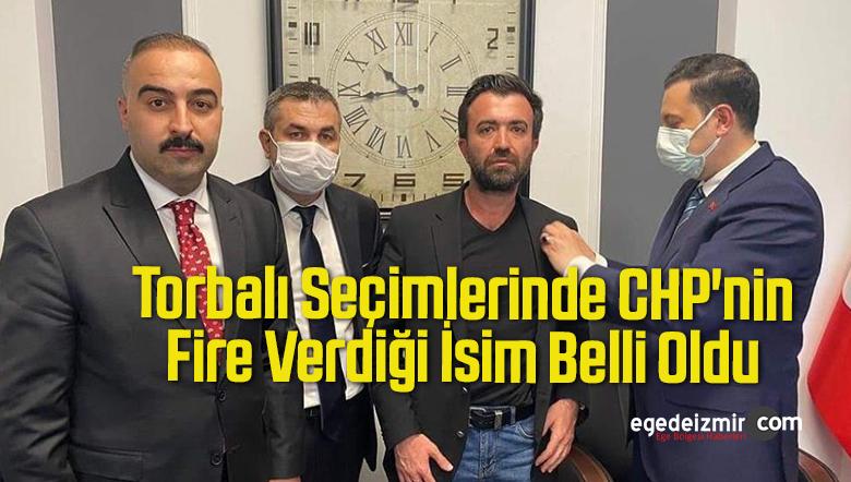 Torbalı Seçimlerinde CHP'nin Fire Verdiği İsim Belli Oldu