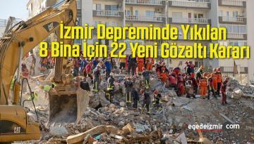 İzmir Depreminde Yıkılan 8 Bina İçin 22 Yeni Gözaltı Kararı