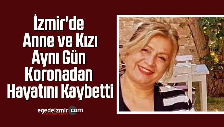 İzmir'de Anne ve Kızı Aynı Gün Koronadan Hayatını Kaybetti