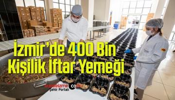 İzmir Büyükşehir Belediyesi 400 Bin Kişilik İftar Yemeği Dağıtacak