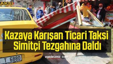 Kazaya Karışan Ticari Taksi Simitçi Tezgahına Daldı