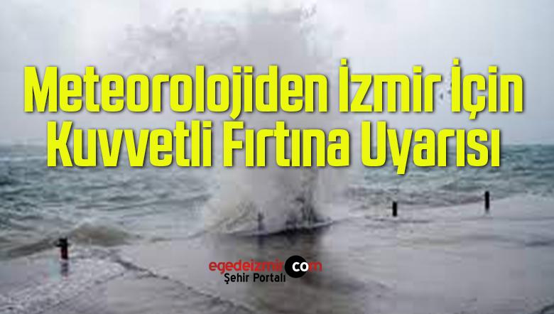 Meteorolojiden İzmir İçin Kuvvetli Fırtına Uyarısı