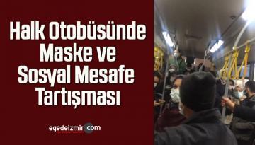 Halk Otobüsünde Maske ve Sosyal Mesafe Tartışması