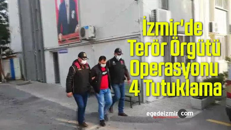 İzmir'de Terör Örgütü Operasyonu, 4 Tutuklama