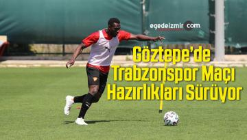 Göztepe'de Trabzonspor Maçı Hazırlıkları Sürüyor